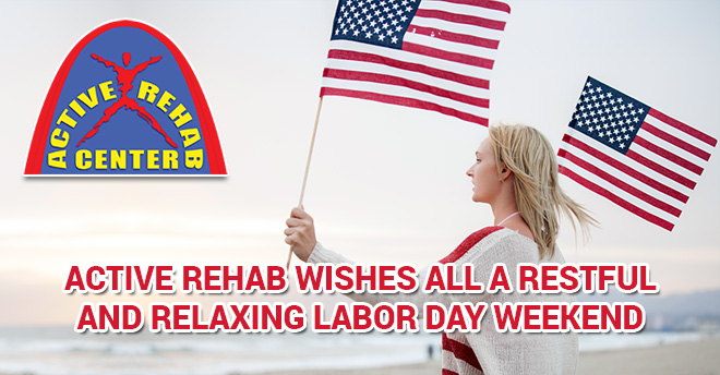 ACTIVE REHAB Center Labor Day 2015